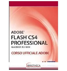 ADOBE FLASH CS4 PROFESSIONAL. CLASSROOM IN A BOOK. C